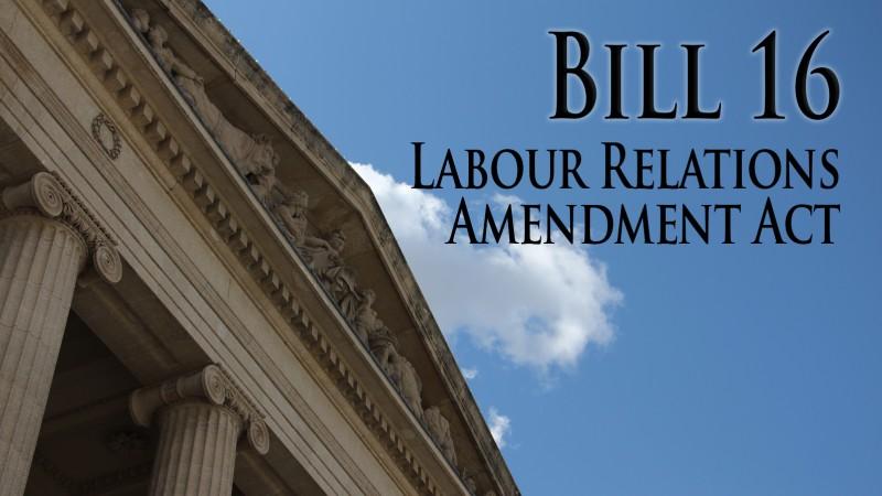Bill 16: Labour Relations Amendment Act